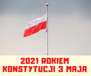 2021 Rokiem Konstytucji 3 Maja