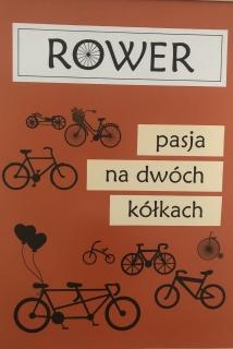 """Rower - pasja na dwóch kółkach."""